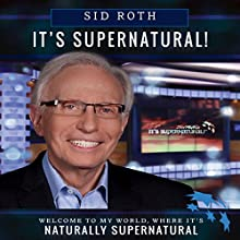 It's Supernatural: Welcome to My World, Where It's Naturally Supernatural Audiobook by Sid Roth Narrated by Michael Hatak