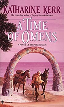 A Time of Omens (Novel of the Westlands) by [Kerr, Katharine]