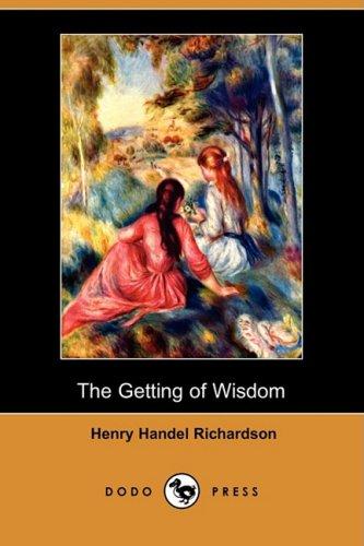 Read Online The Getting of Wisdom (Dodo Press) pdf epub