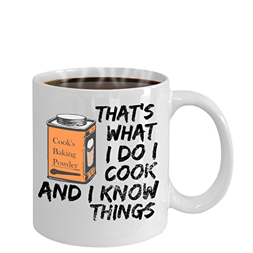 That's what I Do I Cook and I Know Things White Mug