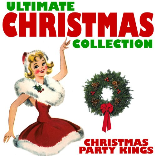 Ultimate Christmas Collection: Ultimate Christmas Collection By Christmas Party Kings On