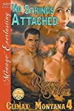 No Strings Attached [Climax, Montana 4] (Siren Publishing Menage Everlasting)