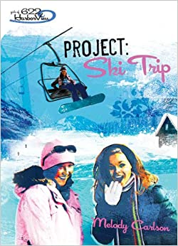PROJECT SKI TRIP (Faithgirlz!/Girls of 622 Harbor View)
