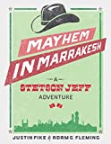 Mayhem in Marrakesh: A Stetson Jeff Adventure, Book 2 (The Stetson Jeff Adventures)