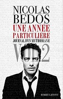 Journal d'un mythomane, tome 2 : Une année particulière par Bedos