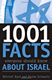 1001 Facts Everyone Should Know about Israel, Mitchell Geoffrey Bard and Moshe Schwartz, 0742543579