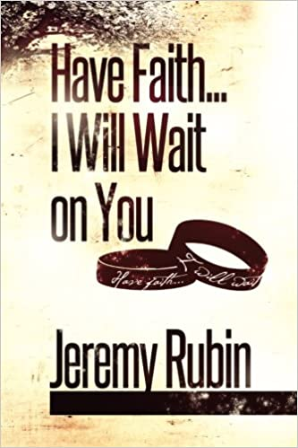 Have Faith... I Will Wait on You (1)