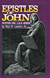 The Epistles of John, Roy H. Lanier, 0891371362