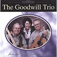 Goodwill Trio-from the Old Country Church