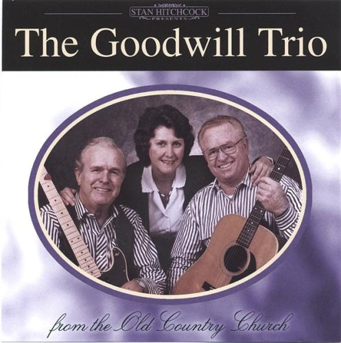 Goodwill Trio-From the Old Country Church by CD Baby