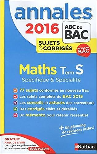 annales abc du BAC 2016 ; math ; Term S : spécifique et spécialité ; sujets et corrigés: Dominique Besnard: 9782091893648: Amazon.com: Books