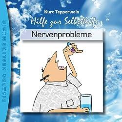 Nervenprobleme (Hilfe zur Selbsthilfe)