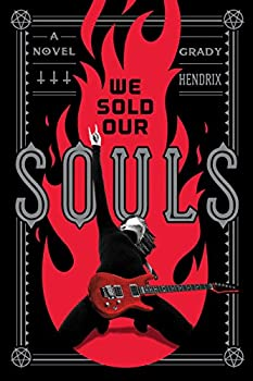 We Sold Our Souls by Grady Hendrix science fiction and fantasy book and audiobook reviews