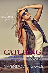 Catching Wild (A Drive Me Wild Prequel)