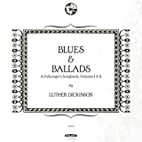 Blues & Ballads (A Folksinger's Songbook), Vol. I & II
