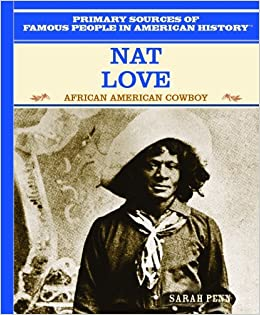 Nat Love: African American Cowboy (Famous People in American History) by Sarah Penn (2003-09-06)