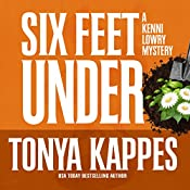 Six Feet Under: A Kenni Lowry Mystery, Book 4 | Tonya Kappes