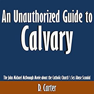 An Unauthorized Guide to Calvary Audiobook
