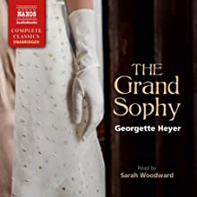 The Grand Sophy Audiobook by Georgette Heyer Narrated by Sarah Woodward