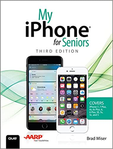 My iPhone for Seniors (Covers iPhone 7/7 Plus and other models running iOS 10): My iPhone for Seniors_3 (My...) 3rd Edition, Kindle Edition