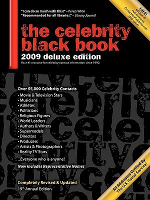 Download The Celebrity Black Book 2009: Over 55,000 Accurate Celebrity Addresses for Fans, Businesses, Nonprofits, Authors and the Media [CELEBRITY BLACK BK 2009] ebook