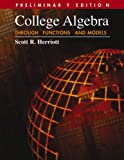 img - for College Algebra Through Functions and Models, Preliminary Edition book / textbook / text book