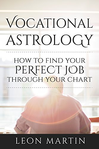 Vocational Astrology How To Find Your Perfect Job Through Your