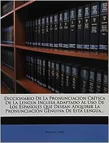 Diccionario De La Pronunciacion Crtica De La Lengua