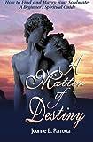A Matter of Destiny, Joanne B. Parrotta, 1419647032