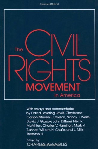 (The Civil Rights Movement in America (Chancellor Porter L. Fortune Symposium in Southern History Series))