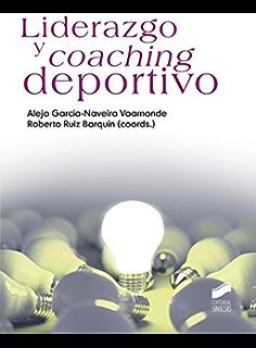 Liderazgo y coaching deportivo (Psicología) (Spanish Edition)