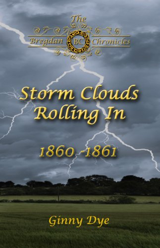 Storm Clouds Rolling In (#1 in the Bregdan Chronicles Historical Fiction Series) by [Dye, Ginny]