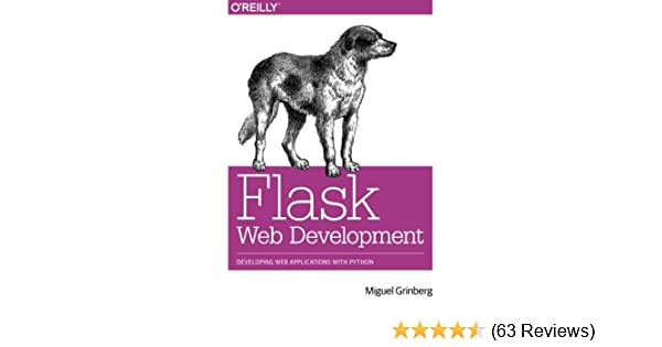 Flask Web Development: Developing Web Applications with