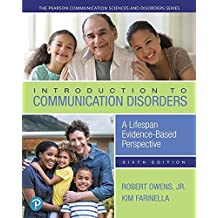 Introduction to Communication Disorders: A Lifespan Evidence-Based Perspective (6th Edition)