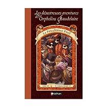 Les Désastreuses aventures des orphelins Baudelaire, tome 12 : Le Pénultième Péril par Handler
