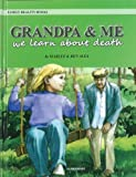 Grandpa and Me: We Learn about Death, Marlee Alex and Ben Alex, 8787732297