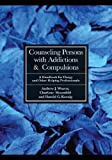 Counseling Persons with Addictions and Compulsions, Andrew J. Weaver and Charlene Hosenfeld, 0829817050