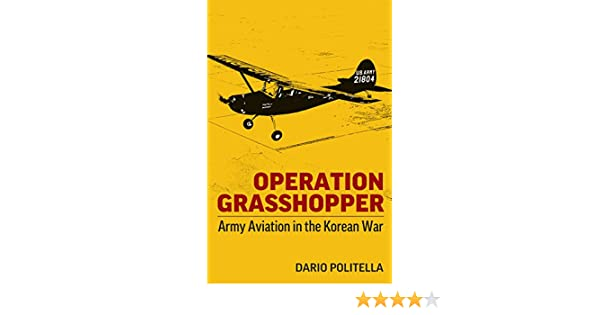 Amazon.com: Operation Grasshopper: Army Aviation in the Korean War ...
