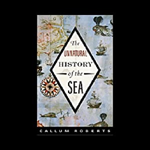 Unnatural History of the Sea Audiobook