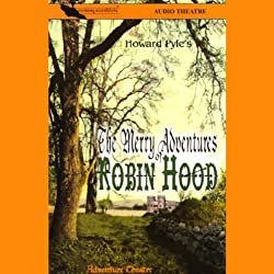 The Merry Adventures of Robin Hood (Dramatized)