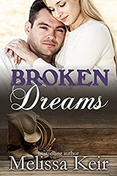 Broken Dreams (The Cowboys of Whisper, Colorado Book 5) by [Keir, Melissa]