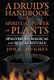 img - for A Druid's Handbook to the Spiritual Power of Plants: Spagyrics in Magical and Sexual Rituals book / textbook / text book