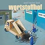 Wortstoffhof: Sprachgeschichten von Äh bis Zeitfenster | Axel Hacke