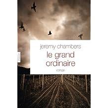 Le grand ordinaire : roman - traduit de l'anglais (Australie) par Brice Matthieussent (Littérature Etrangère) (French Edition)