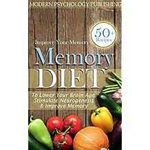 Memory: Diet to Lower Your Brain Age, Stimulate Neurogenesis & Improve Memory
