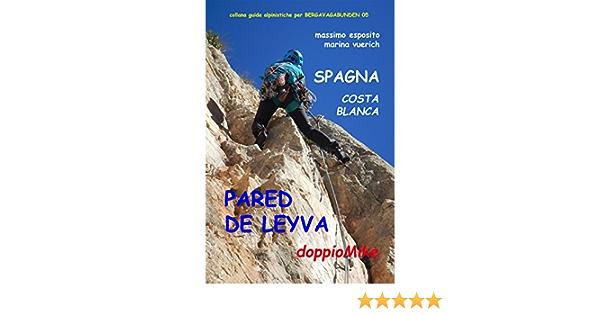SPAGNA COSTA BLANCA - PARED DE LEYVA: arrampicate scelte (Italian Edition)