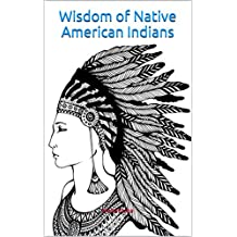 Wisdom of Native American Indians