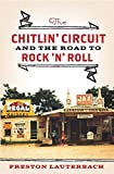 img - for The Chitlin' Circuit: And the Road to Rock 'n' Roll by Preston Lauterbach (2011-07-18) book / textbook / text book