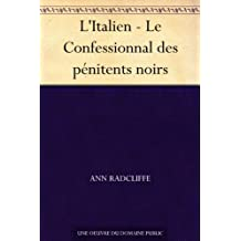 L'Italien - Le Confessionnal des pénitents noirs (French Edition)