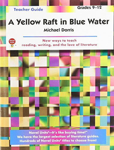 A Yellow Raft in Blue Water - Teacher Guide by Novel Units (A Yellow Raft In Blue Water)